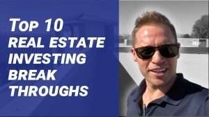 Top 10 Real Estate Investing Breakthroughs